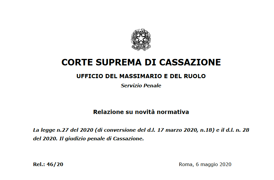 CORTE SUPREMA DI CASSAZIONE – RELAZIONE MASSIMARIO SU LA LEGGE N.27 DEL 2020 (DI CONVERSIONE DEL D.L. 17 MARZO 2020, N.18) E IL D.L. N. 28 DEL 2020.