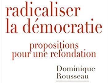 """""""RADICALIZZARE LA DEMOCRAZIA, PROPOSTE PER UNA RIFONDAZIONE"""" DI DOMINIQUE ROUSSEAU – RECENSIONE DI GIORGIO VARANO"""
