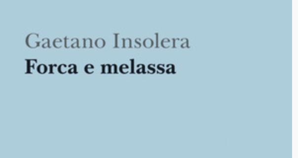 """NON ANDRÀ TUTTO BENE. A PROPOSITO DI """"FORCA E MELASSA"""" – DI LORENZO ZILLETTI"""