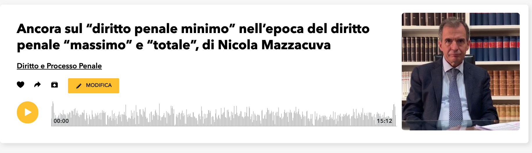 """ANCORA SUL """"DIRITTO PENALE MINIMO"""" NELL'EPOCA DEL DIRITTO PENALE """"MASSIMO"""" E """"TOTALE"""" – DI NICOLA MAZZACUVA – PODCAST"""