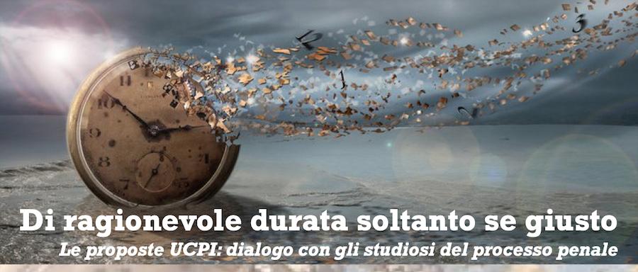 """SPECIALE PODCAST """"DI RAGIONEVOLE DURATA SOLTANTO SE GIUSTO. LE PROPOSTE UCPI: DIALOGO CON GLI STUDIOSI DEL PROCESSO PENALE""""."""